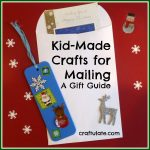 Kid-Made Crafts for Mailing – A Gift Guide