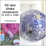 Fill and Shake Ornaments