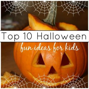 Top 10 Halloween fun ideas for kids