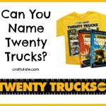 Can You Name Twenty Trucks?