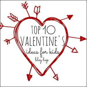 Top 10 Valentine's Ideas for Kids