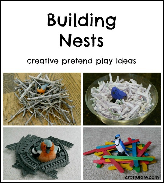 Building Nests - creative pretend play ideas