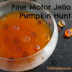 Fine Motor Jello Pumpkin Hunt