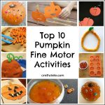 Top 10 Pumpkin Fine Motor Activities
