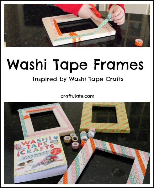 Washi Tape Frames - a fun craft for everyone to try!