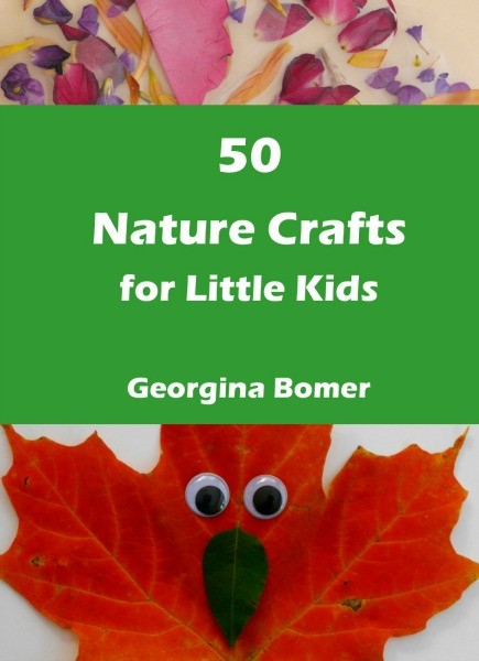 50 Nature Crafts for Little Kids - book available in paperback, ebook, and Kindle formats!