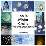 Top 10 Winter Crafts for Preschoolers