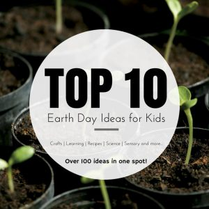 Top 10 Earth Day Ideas for Kids