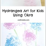 Hydrangea Art for Kids Using Okra