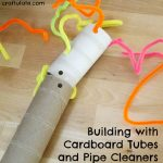 Building with Cardboard Tubes and Pipe Cleaners