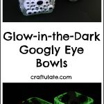 Glow-in-the-Dark Googly Eye Bowls