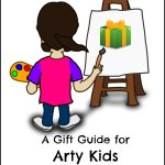 Gift Guide for Arty Kids Aged 3-5